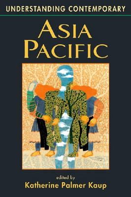 Understanding Contemporary Asia Pacific - Understanding: Introductions to the States & Regions of the Contemporary World (Paperback)