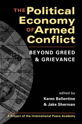 Political Economy of Armed Conflict: Beyond Greed and Grievance (Paperback)