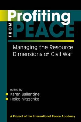 Profiting from Peace: Managing the Resource Dimension of Civil War (Paperback)