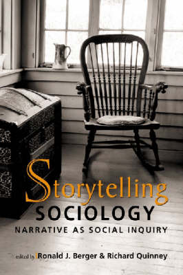 Storytelling Sociology: Narrative as Social Inquiry (Hardback)