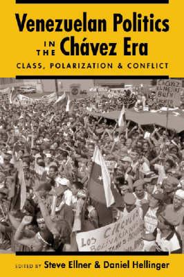 Venezuelan Politics in the Chavez Era: Class, Polarization, and Conflict (Paperback)