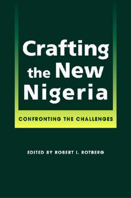 Crafting the New Nigeria: Confronting the Challenges (Hardback)