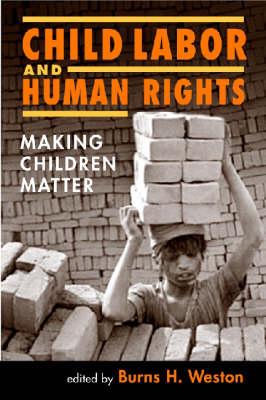 Child Labor and Human Rights: Making Children Matter (Hardback)