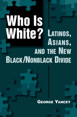 Who is White?: Latinos, Asians, and the New Black/Nonblack Divide (Paperback)