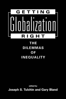 Getting Globalization Right: The Dilemmas of Inequality (Hardback)
