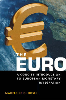 The Euro: A Concise Introduction to European Montetary Integration (Paperback)