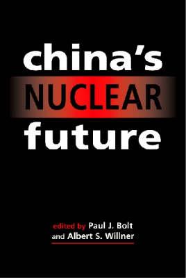 China's Nuclear Future (Hardback)