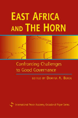 East Africa and the Horn: Confronting Challenges to Good Governance - International Peace Academy Occasional Paper (Paperback)
