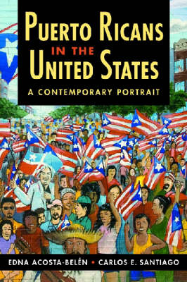 Puerto Ricans in the United States: A Contemporary Portrait - Latinos: Exploring Diversity & Change (Hardback)