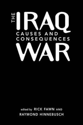 The Iraq War: Causes and Consequences (Hardback)