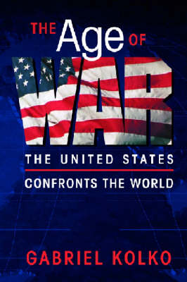The Age of War: The United States Confronts the World (Paperback)
