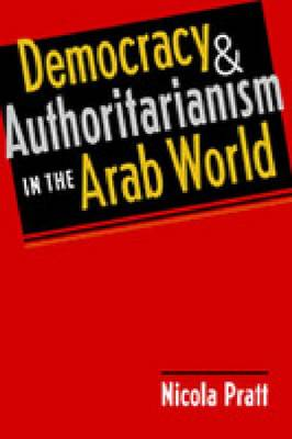 Democracy and Authoritarianism in the Arab World (Hardback)