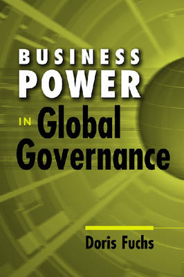 Business Power in Global Governance (Paperback)