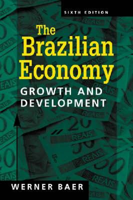 The Brazilian Economy: Growth and Development (Paperback)