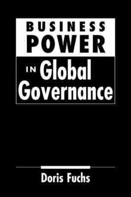 Business Power in Global Governance (Hardback)