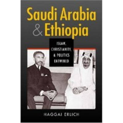 Saudi Arabia and Ethiopia: Islam, Christianity, and Politics Entwined (Hardback)