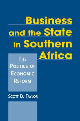 Business and the State in Southern Africa: The Politics of Economic Reform (Hardback)