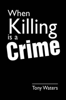 When Killing is a Crime (Hardback)