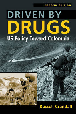 Driven by Drugs: US Policy Toward Colombia (Paperback)