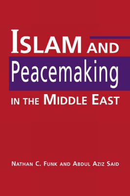 Islam and Peacemaking in the Middle East (Hardback)