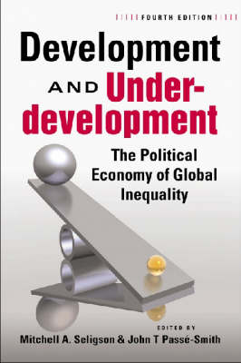 Development and Underdevelopment: The Political Economy of Global Inequality (Paperback)