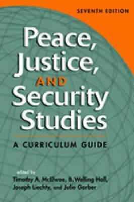 Peace, Justice, and Security Studies: A Curriculum Guide (Hardback)