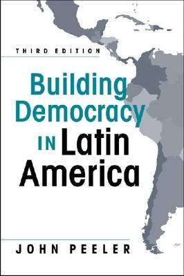 Building Democracy in Latin America (Paperback)