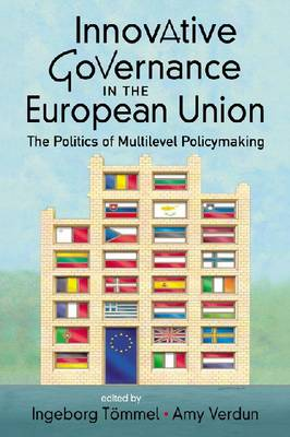 Innovative Governance in the European Union: The Politics of Multilevel Policymaking - Studies on the European Polity (Paperback)
