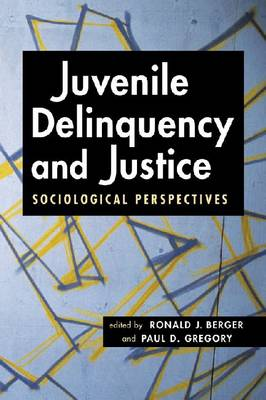 Juvenile Delinquency and Justice: Sociological Perspectives (Paperback)