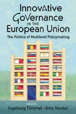 Innovative Governance in the European Union: The Politics of Multilevel Policymaking - Studies on the European Polity (Hardback)