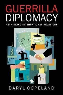 Guerrilla Diplomacy: Rethinking International Relations (Hardback)
