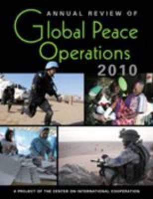 Annual Review of Global Peace Operations, 2010 (Hardback)