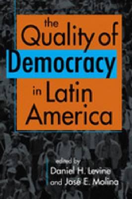 The Quality of Democracy in Latin America (Hardback)