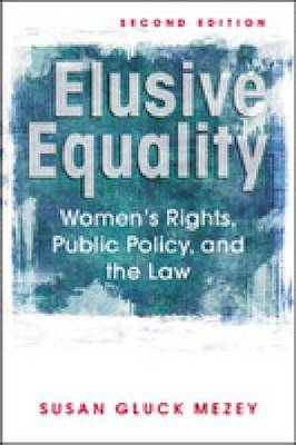 Elusive Equality: Women's Rights, Public Policy and the Law (Paperback)