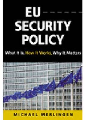 EU Security Policy: What it is, How it Works, Why it Matters (Hardback)