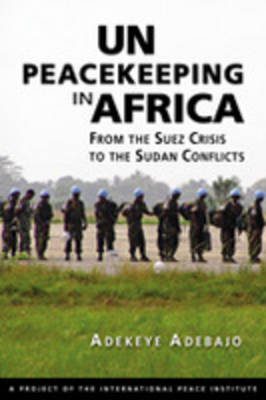 UN Peacekeeping in Africa: From the Suez Crisis to the Sudan Conflicts (Paperback)