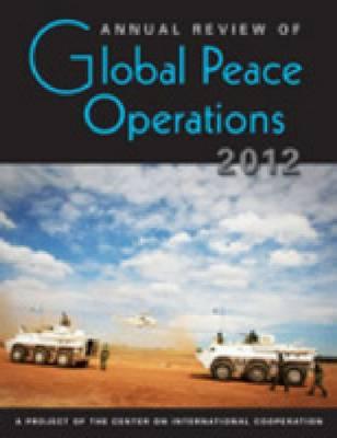 Annual Review of Global Peace Operations, 2012 (Hardback)