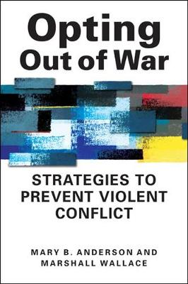 Opting Out of War: Strategies to Prevent Violent Conflict (Paperback)