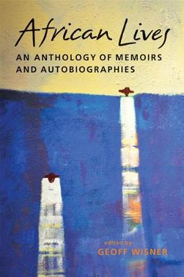 African Lives: An Anthology of Memoirs and Autobiographies (Paperback)