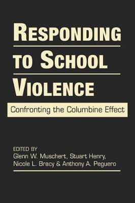 Responding to School Violence: Confronting the Columbine Effect (Hardback)
