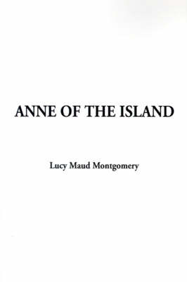 Anne of the Island (Hardback)