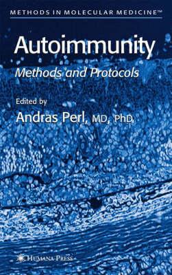 Autoimmunity: Methods and Protocols - Methods in Molecular Medicine v. 102 (Hardback)