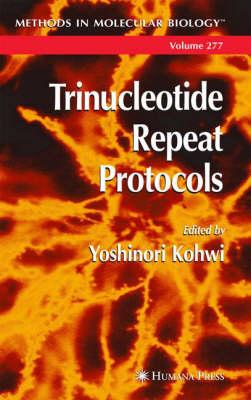 Trinucleotide Repeat Protocols - Methods in Molecular Biology 277 (Hardback)