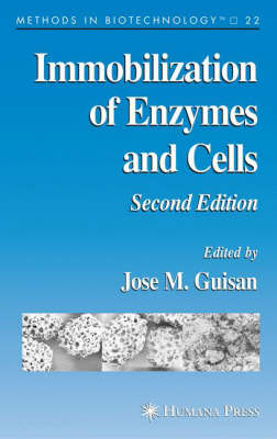 Immobilization of Enzymes and Cells - Methods in Biotechnology 22 (Hardback)