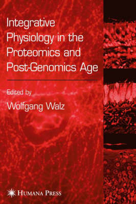 Integrative Physiology in the Proteomics and Post-Genomics Age (Hardback)