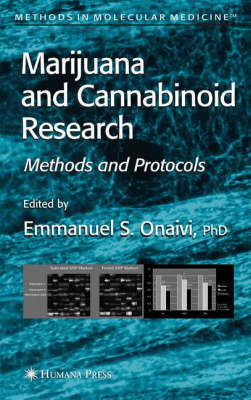 Marijuana and Cannabinoid Research: Methods and Protocols - Methods in Molecular Medicine 123 (Hardback)