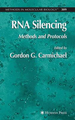 RNA Silencing: Methods and Protocols - Methods in Molecular Biology 309 (Hardback)