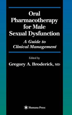Oral Pharmacotherapy for Male Sexual Dysfunction: A Guide to Clinical Management - Current Clinical Urology (Hardback)