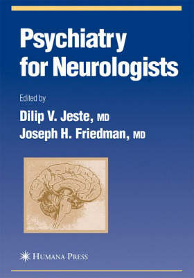 Psychiatry for Neurologists - Current Clinical Neurology (Hardback)