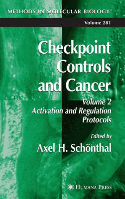 Checkpoint Controls and Cancer: Volume 2: Activation and Regulation Protocols - Methods in Molecular Biology 281 (Hardback)